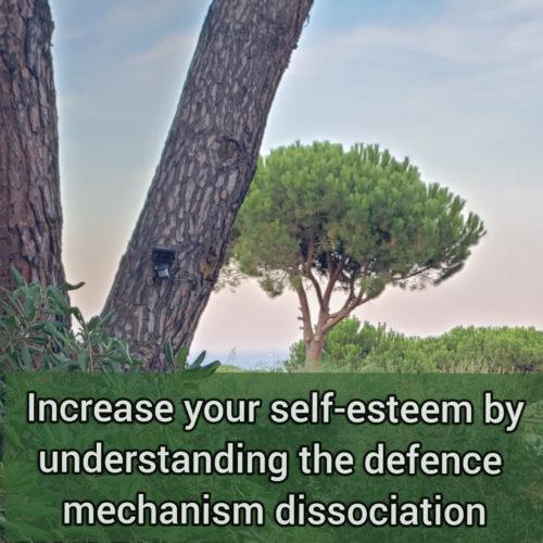 Increase your self-esteem by understanding the defense mechanism dissociation