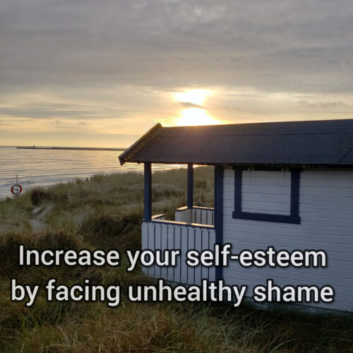 Increase your self-esteem by facing unhealthy shame